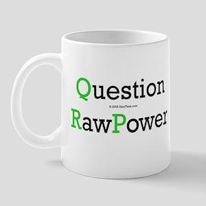 """""""Question Raw Power"""" Mug"""
