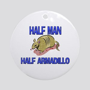 Half Man Half Armadillo Ornament (Round)