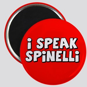 I Speak Spinelli Magnet