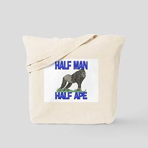 Half Man Half Ape Tote Bag