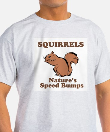 Squirrels Natures Speed Bumps T-Shirt