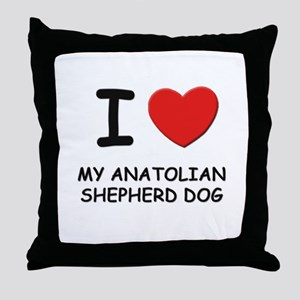 I love MY ANATOLIAN SHEPHERD DOG Throw Pillow