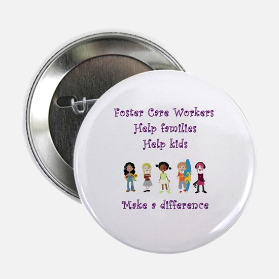 """Foster Care Workers 2.25"""" Button"""