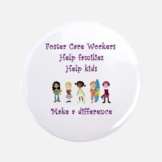 """Foster Care Workers 3.5"""" Button"""