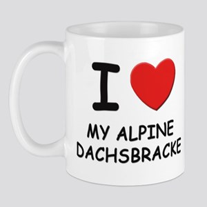 I love MY ALPINE DACHSBRACKE Mug