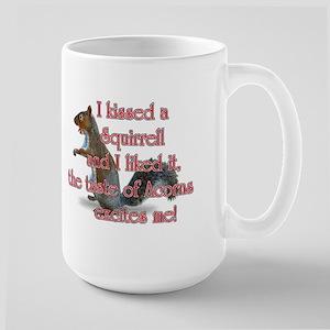 I kissed a squirrell and I li Large Mug