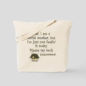 Try Back Tomorrow Tote Bag