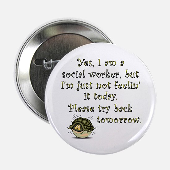 """Try Back Tomorrow 2.25"""" Button"""
