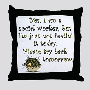 Try Back Tomorrow Throw Pillow