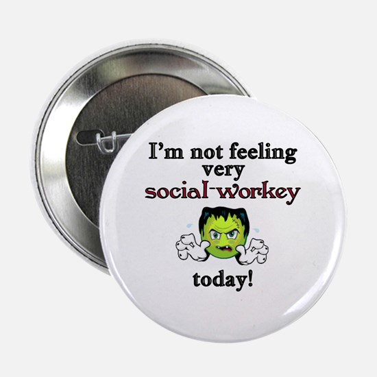 """Not Social-Workey Today 2.25"""" Button"""