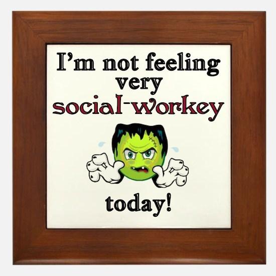 Not Social-Workey Today Framed Tile