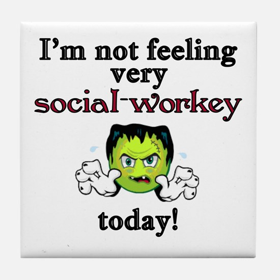 Not Social-Workey Today Tile Coaster