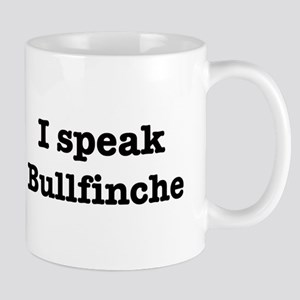 I speak Bullfinche Mug