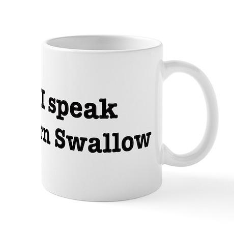 I speak Barn Swallow Mug