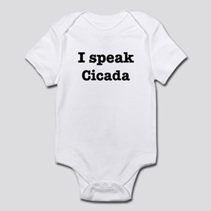 I speak Cicada Infant Bodysuit