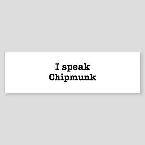 I speak Chipmunk Bumper Sticker