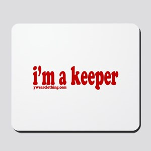 I'm a Keeper Mousepad