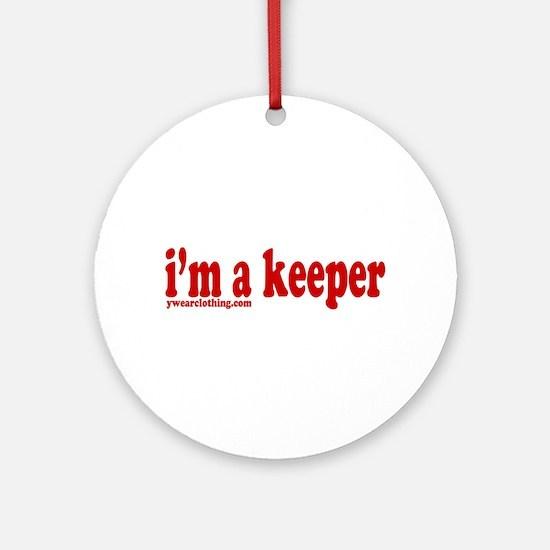 I'm a Keeper Ornament (Round)