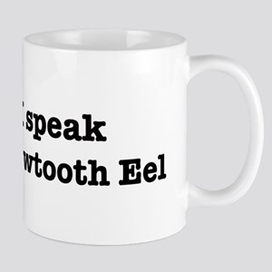 I speak Arrowtooth Eel Mug