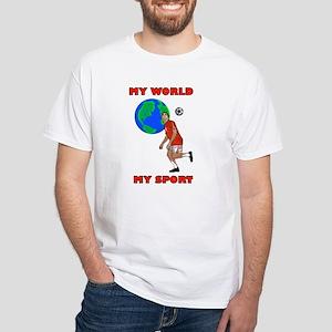 my world, my sport White T-Shirt