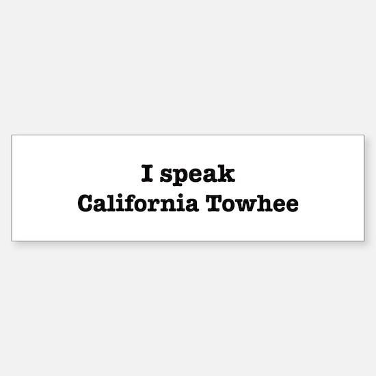 I speak California Towhee Bumper Bumper Bumper Sticker