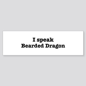 I speak Bearded Dragon Bumper Sticker