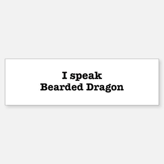 I speak Bearded Dragon Bumper Bumper Bumper Sticker