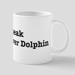 I speak Ganges River Dolphin Mug