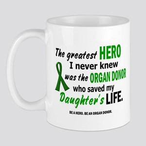 Hero I Never Knew 1 (Daughter) Mug