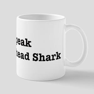 I speak Hammerhead Shark Mug