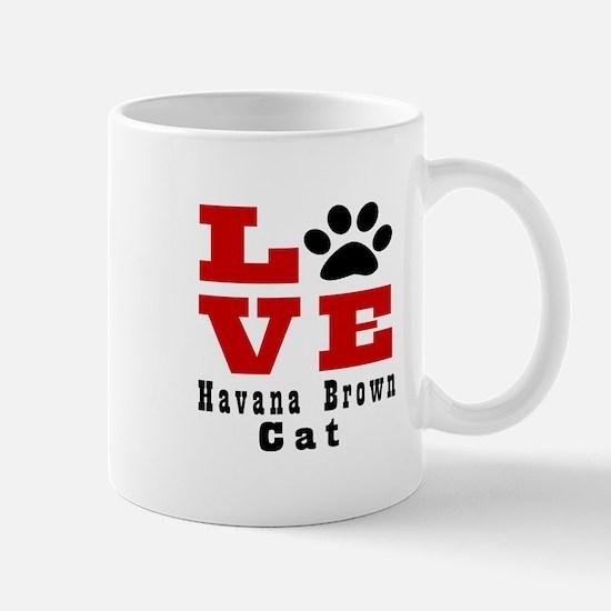 Love Havana Brown Cats Mug
