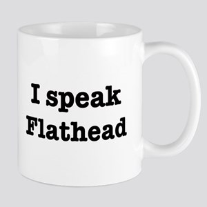 I speak Flathead Mug