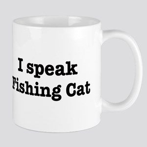 I speak Fishing Cat Mug