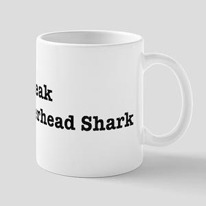I speak Great Hammerhead Shar Mug