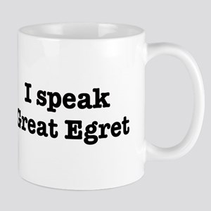 I speak Great Egret Mug