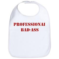 Professional Bad-Ass Bib