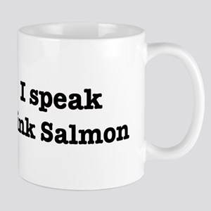 I speak Pink Salmon Mug