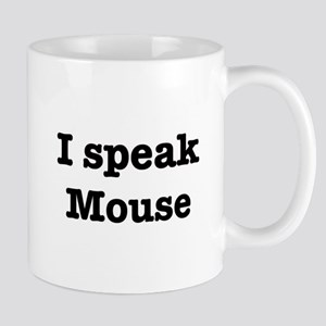 I speak Mouse Mug