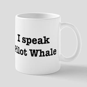 I speak Pilot Whale Mug