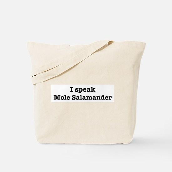 I speak Mole Salamander Tote Bag