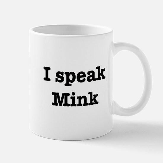 I speak Mink Mug