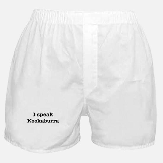 I speak Kookaburra Boxer Shorts