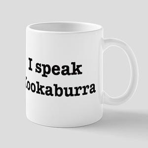 I speak Kookaburra Mug