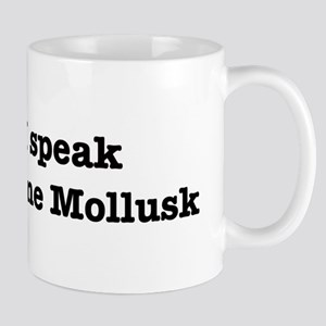 I speak Marine Mollusk Mug