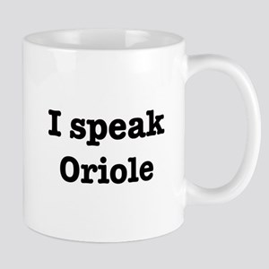 I speak Oriole Mug