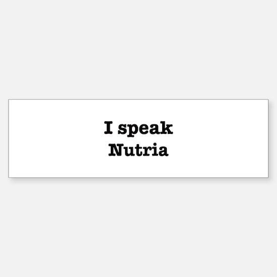 I speak Nutria Bumper Bumper Bumper Sticker