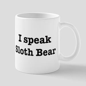 I speak Sloth Bear Mug