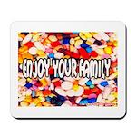 Enjoy Your Family Pills Mousepad