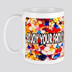 Enjoy Your Family Pills Mug
