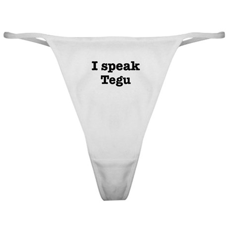 I speak Tegu Classic Thong